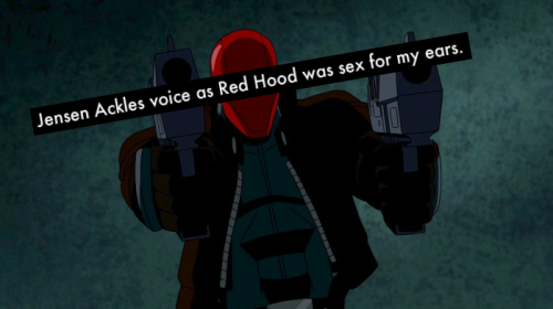 "dccomicconfessions:  ""Jensen Ackles voice as Red Hood was sex for my ears."""
