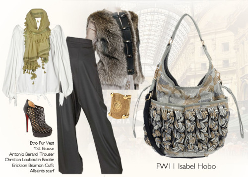 How to Wear… The SS11 Isabel Hobo Etro Fur Vest YSL Blouse Antonio Berardi Trouser Christian Louboutin Bootie Erickson Beamon Cuffs All Saints Scarf