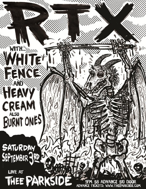 RTX / White Fence / Heavy Cream / Burnt Ones at Thee Parkside