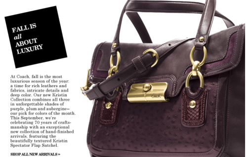 Ok, this bag in gorgeous eggplant and ostrich leather texture is a showstopper. I think fashion's elite needs to get off their high horse and stop dissing Coach bags, when they come out with beauties like this. The Kristin Spectator Leather Flap from Coach.