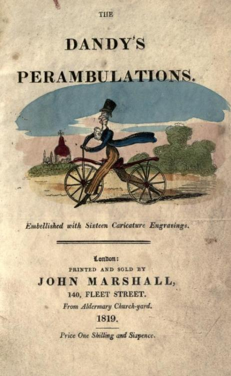 "cabbagingcove:  Title page for ""The Dandy's Perambulations"", a 1819 satirical book poking fun at the ""dandy"" style.  by Robert Cruikshank (1789-1856). A digital copy is available at Internet Archives at http://www.archive.org/details/dandysperambulat00cruiiala"