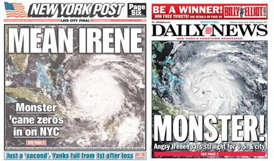 brooklynmutt:  'Monster' Hurricane Irene is headed right for us, pretty much, almost! Capital New York: Each day, the New York tabloids vie to sell readers at the newsstands on outrageous headlines, dramatic photography, and, occasionally, great reporting. Who is today's winner?  Let us know what you think here!