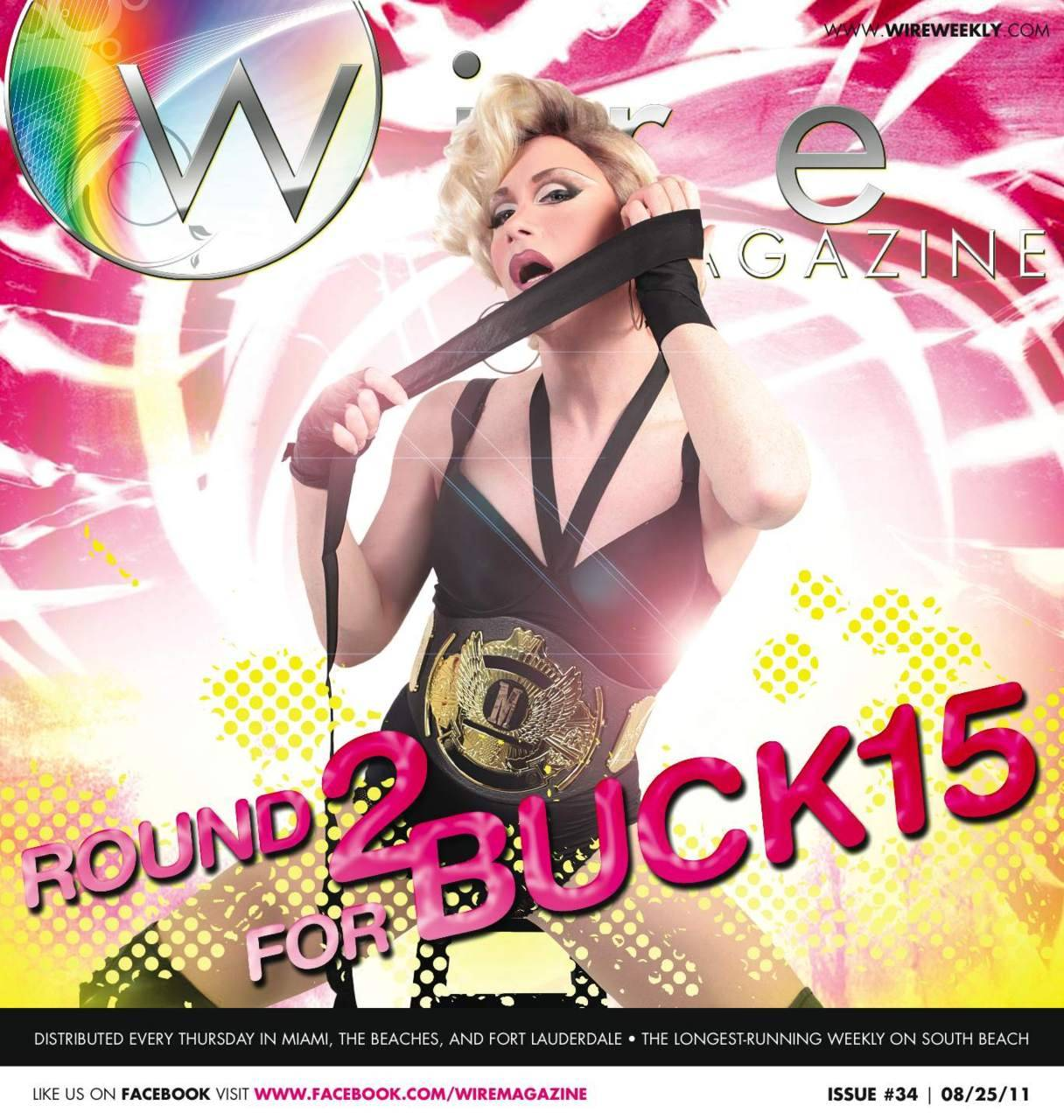 Wire Magazine Issue 34: ROUND 2 FOR BUCK15 Inside scoop from Daisy  & Edison on BUCK15 and what to expect at the new location Also Inside: See who's in line for this year's MTV Video Music Awards DJ PRIDE moves to TWIST Thursday nights Catch a glimpse of SEX AND ZEN- the first 3D Erotic Movie Don't forget to see what photos made the cut in this weeks photo albums READ THE FULL ISSUE AT WWW.WIREWEEKLY.COM and click on the cover!