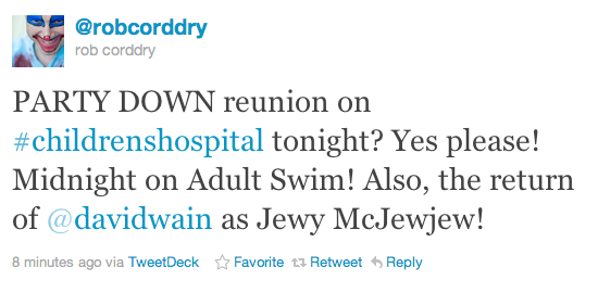 popculturebrain:  Reminder: Party Down reunion on Children's Hospital tonight notnadia:  GUYS! This is information that may be relevant to your life and if it isn't then I kind of feel a little sorry for you. (You should probably also stick around after for a new episode of NTSF:SD:SUV. Kate Mulgrew in an eye patch, y'all.)    ::::PUBLIC SERVICE ANNOUNCEMENT::::