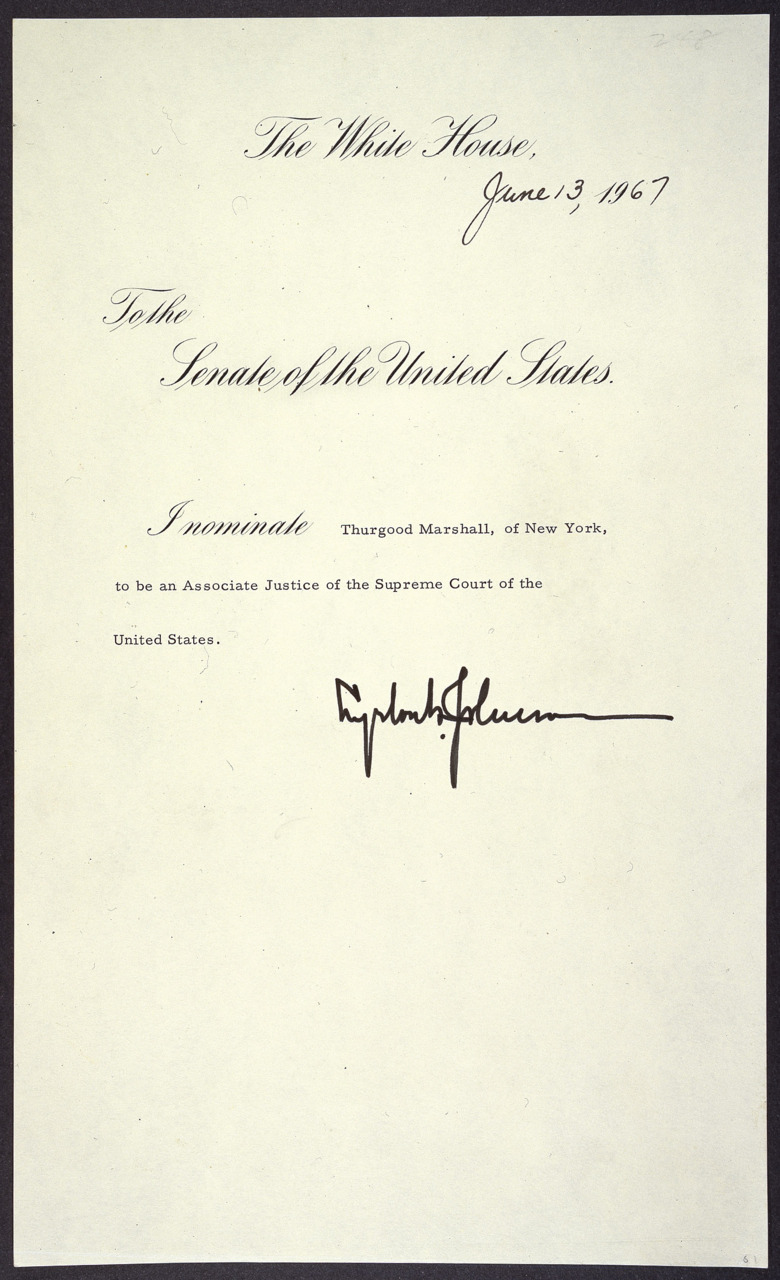 Forty-five years ago today, Thurgood Marshall was nominated by Presdient Lyndon B. Johnson for the Supreme Court. What a day. From todaysdocument:  Message of President Lyndon B. Johnson nominating Thurgood Marshall of New York to be an Associate Justice of the Supreme Court, 06/13/1967 Thurgood Marshall was confirmed as an Associate Justice of the Supreme Court by the Senate on August 30, 1967, following his nomination by President Lyndon B. Johnson on June 13. Marshall was the first African American to serve on the Supreme Court. His nomination followed a long and distinguished career as a prominent civil rights lawyer, and he argued more than 30 cases before the Supreme Court, including the famous and influential case Brown v. Board of Education of Topeka.  ~reblogged by Trent Gilliss, senior editor