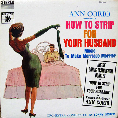 theniftyfifties:  'How to Strip for Your Husband' - album cover art, 1950s.