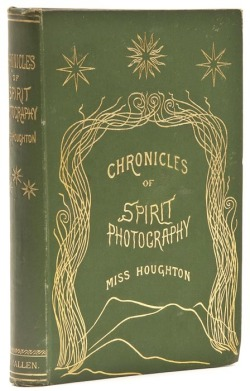 book-aesthete:  Chronicles of the Photographs of Spiritual Beings and Phenomena Houghton (Georgina), 1852. 6 photographic plates, occasional very light spotting, plate I loose, original decorative cloth, gilt, spine very slightly browned, 8vo,
