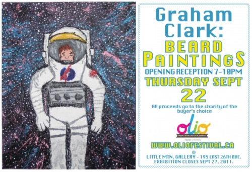 My good friend (and colleague) Graham Clark paints with his beard for charity. So I guess I'm saying that if you're in Vancouver, and you don't go to his show, you're a real so-and-so.