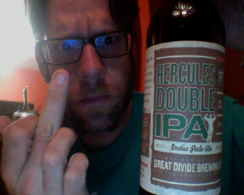 Great Divide  Brewing Co: Hercules Double IPA Grade: B the finger is for tumblr, btw… its being a dick today. there seems two be two main types of double IPAs: the malty and piney.  this one falls in the malty camp.. not my fav flavor profile, but i know some ppl out there like the maltier IPAs.  the malts over power the hoppy bitterness i love at time, so… im having some really spicy salsa to make the sweetness worth it. Tasting Notes: hard to discern anymore after the five alarm salsa (SORRY, FOR FUCKS SAKE)