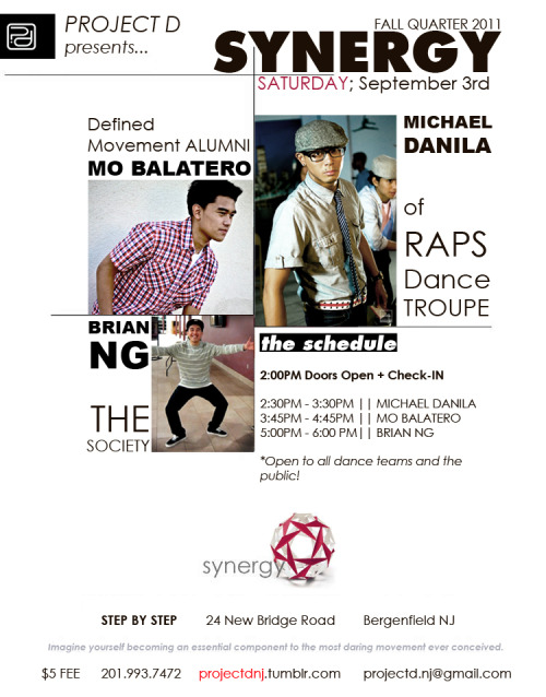 projectdnj:  THE LINE UP IS OUT!  SYNERGY 2011: REVELATION.  SATURDAY, SEPTEMBER 03, 2011.  THE VENUE is at STEP BY STEP DANCESPORT, INC24 New Bridge RoadBergenfield, NJ 07002   PRE REGISTRATION happens at 2:00PM!   THE RUN DOWN. 2:00p              REGISTRATION 2:30p - 3:30p   Michael Danila  3:45p - 4:45p   Mo Balatero  5:00p - 6:00p   Brian Ng  Support the up and coming talent!   RDT's very own Michael Danila is teaching at Synergy!
