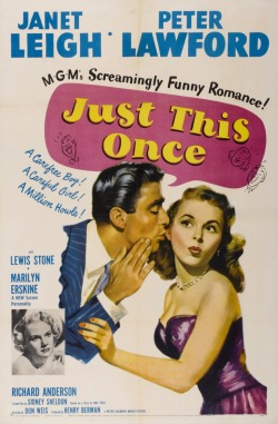 Movies I've Seen in 2011 243.  Just This Once (1952) Starring:  Janet Leigh, Peter Lawford Director:  Don Weis Rating:  ★★★/5
