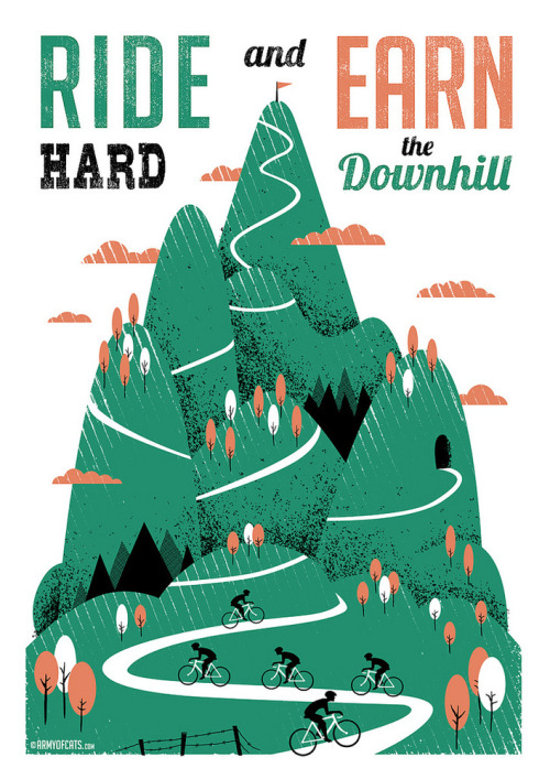 dp-illustrations:  Ride Hard & Earn the Downhill Silkscreen print by Army of Cats. posted bydp{i}//facebook//twitter//google+