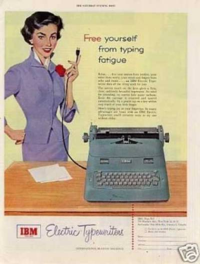 """Free yourself from typing fatigue"". 1953 IBM ad for electric typewriters."