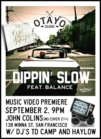 "beatrockmusic:  Otayo Dubb ""Dippin' Slow (feat. Balance)"" Music Video Premiere! Video by Jon Jon September 2nd, 9pm - John Colins, SFC FREE!"