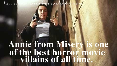 """Annie from Misery is one of the best horror movie villains of all time"""
