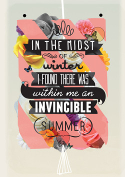 thinkinbrightcolors:  This is one of my favorite quotes (by Albert Camus) and I just love how Matthew Kavan Brooks laid it out. Beauts!