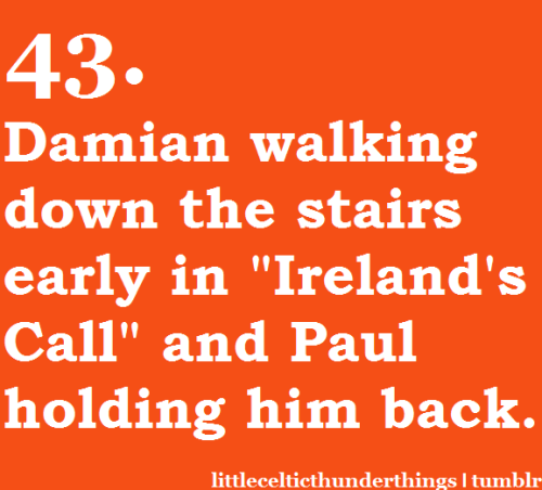 "littlecelticthunderthings:  little celtic thunder things #43: When Damian starts walking down the stairs early in the ""It's Entertainment"" version of ""Ireland's Call"" and Paul holds him back. http://littlecelticthunderthings.tumblr.com submitted by loveontheinside1"