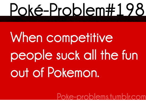 poke-problems:  seriously, just play the game. its fun.  ♥    I play for fun, stats and ish can step on