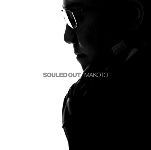 "MAKOTO ""SOULED OUT"" LP - Out 10th October 2011 (Japan : 5th Oct 2011) on Human Elements."