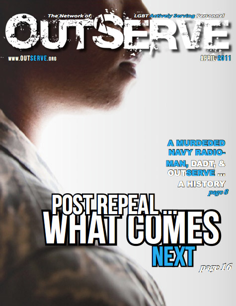 "ligaly:  OutServe is a new magazine geared towards GLB individuals who serve in the armed forces and hits shelves on Sept. 20th, the same day that the Pentagon plans to formally end enforcement of the military's long-standing ""Don't Ask, Don't Tell"" policy.  The publication is available to all service members (though in limited supply) and focuses on issues concerning GLB people serving openly in the military (and probably some pictures of hot officers in uniforms too!). And this it the first of its kind, which makes it super special. Read up a little more on this publication and other news about what's next after the repeal of DADT HERE"