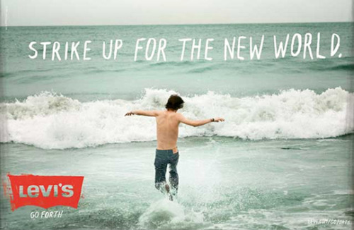 """Strike Up for the New World"" Client: Levi Strauss and Co. (2009) Agency: Wieden and Kennedy Media: Print Ad"