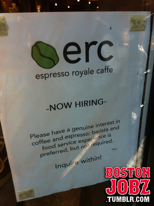 The Espresso Royale located at 286 Newbury St is hiring! They prefer if you already have some barista knowledge but it isn't necessary!