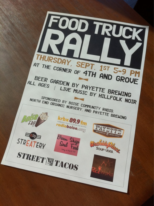 BOISE FOOD TRUCK RALLY SEPTEMBER 1ST Join B29Streatery, Archie's Place, Boise Fry Co.'s Mobile Fry Unit, Brown Shuga Soul Food, Calle 75 Street Tacos and Rice Works at 4th and Grove Street from 5 - 9PM for some nom worthy food on wheels! Payette Brewing Company will be pouring beer and Hillfolk Noir will be performing!Sponsored by Boise Community Radio, North End Organic Nursery and Payette Brewing!  YAY!