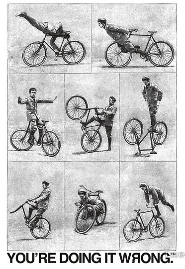 cyclinginstyle:  Cycling? You're doing it wrong.