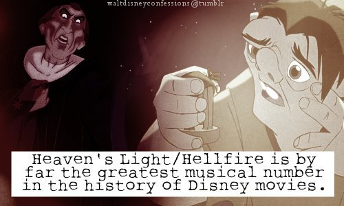 "waltdisneyconfessions:  ""Heaven's Light/Hellfire is by far the greatest musical number in the history of Disney movies."""