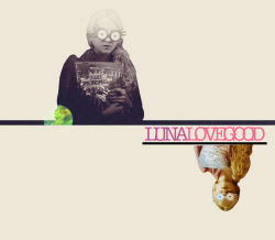 cloakwandstone:  Luna Lovegood - requested by slapey