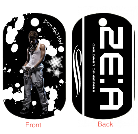 zeamerchandise:  Starting pre-orders for Dongjun bias dog tags!  We need 15 pre-orders for this item. Fill out the order form (HERE) and send it to zea.merch@gmail.com Item ID is DongjunDT These are $5 for pre-order. Plus $1 for shipping. Price will be raised by $1 after pre-orders. Also, as you can see above, I changed the back design a bit and let the box around ZE:A run off the dog tag. Quality of the picture is not the exact quality of the actual dog tag. We'll only order these when we have enough pre-orders. No rush on these though, order whenever you want, we're still waiting on payment for wristbands and shirts. ^^
