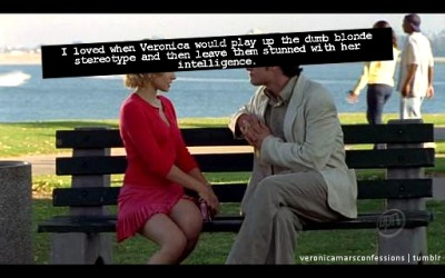 "veronicamarsconfessions:  ""I loved when Veronica would play up the dumb blonde stereotype and then leave them stunned with her intelligence."""
