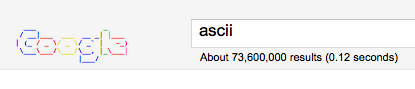 Google - When searching for ascii, the logo changes to actual ascii art. /via Craig Spaeth