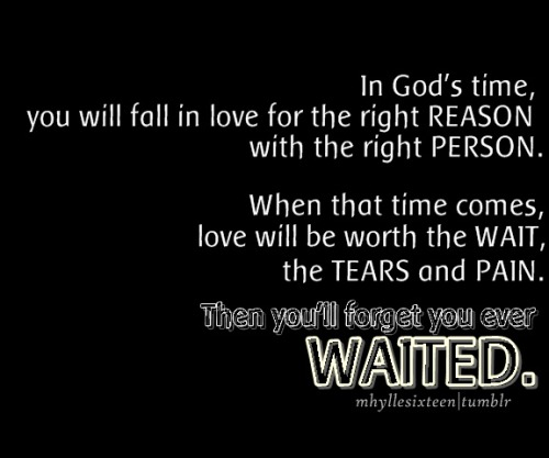 Then you'll forget you ever WAITED ..
