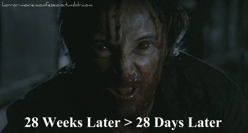 """28 Weeks Later > 28 Days Later"""