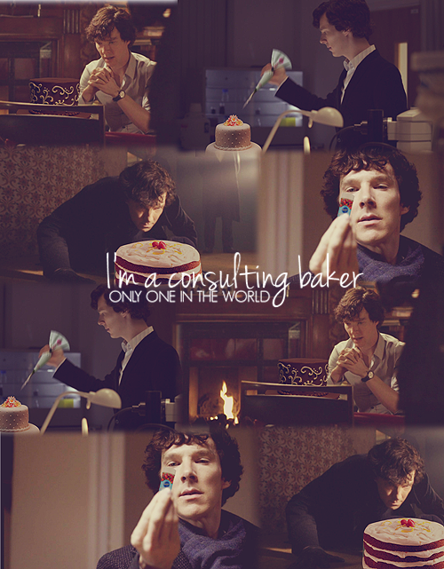 Sherlock Holmes: Consulting BakerOne day we'll be standing round a cake and Sherlock Holmes'll be the one that put it there.