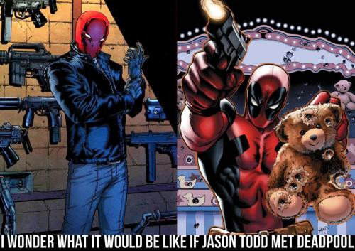 marvelconfessions:  'I wonder what it would be like if Jason Todd met Deadpool. *It would be really super epic!*'