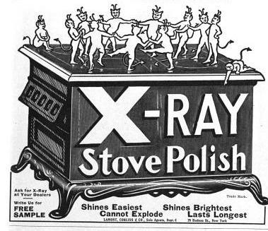 "[image: an advertisement showing a stove with ""X-Ray Stove Polish"" written in large letters on the front, and a group of tiny men with horns, tails, and antennae dancing around on top] I have no idea what is going on here."