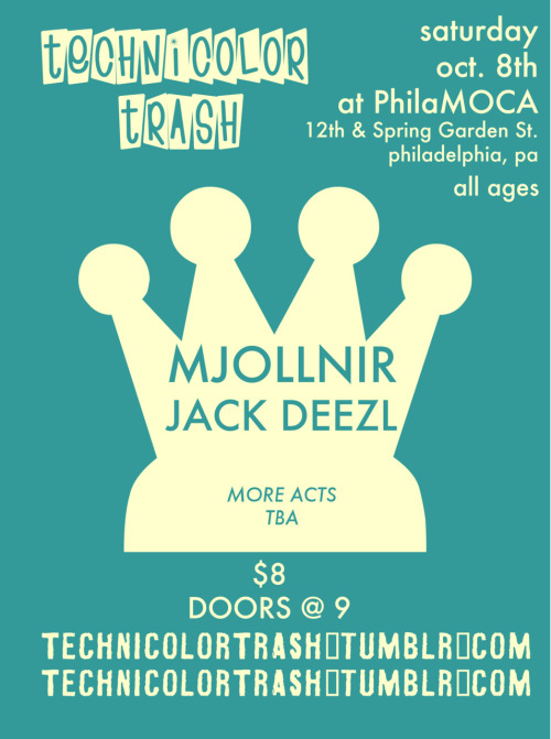 Next TCHNCLR TRSH will be at PhilaMOCA! October 8th.  Be there!!