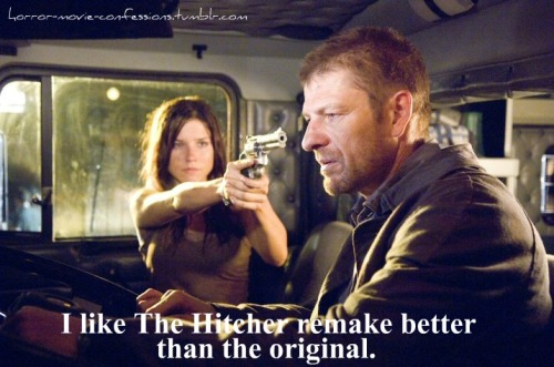 "horror-movie-confessions:  ""I like The Hitcher remake better than the original."""
