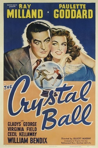 The Crystal Ball (1943)  Starring Paulette Goddard and Ray Milland as Brad Cavanaugh.