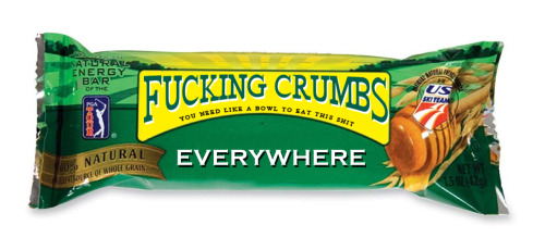 "rhymeswithnothing:  So. Fucking. True. [Image is a mock Nature Valley granola bar package reading ""Fucking Crumbs Everywhere (you need like a bowl to eat this shit)""]"