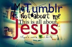 jesusandmeforsmss:    It's all about Jesus