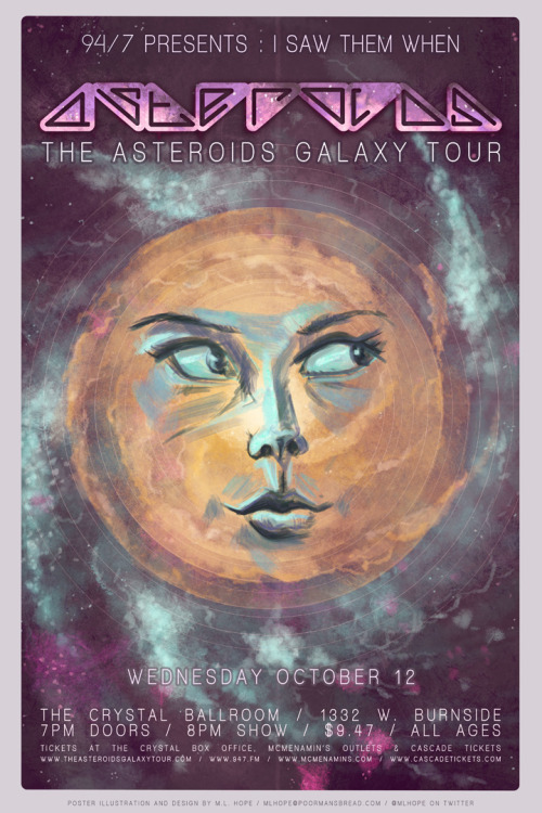 The Asteroids Galaxy Tour, gig posterOriginal illustration & logo design Client: McMenamins Brew Pubs, 94/7 FM Autodesk Sketchbook Pro 11, Photoshop CS5, Wacom Cintiq 18SX