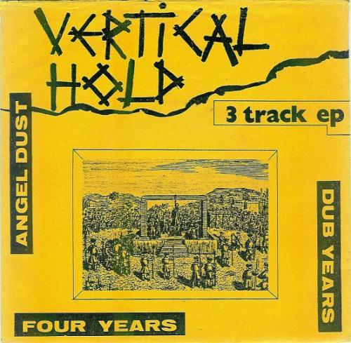 "Vertical Hold - Angel Dust 7"" (1984, UK) Tracklist:1- Angel Dust2- Four Years3- Four Years (Dub) Get it (the last song is not working on this zip, pff)"