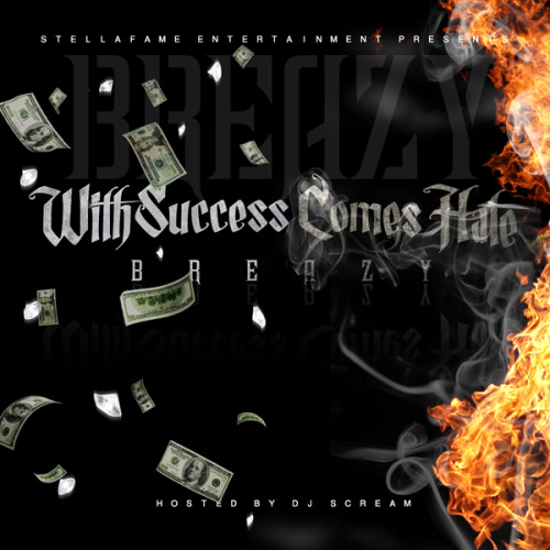 "Mixtape: ""With Success Comes Hate"" (Hosted By: Dj Scream) Coming Soon"