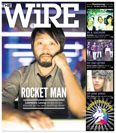 Tomorrow in The Wire Mag we chat to Melbourne comedian Lawrence Leung about his coming stage show, Lawrence Leung Wants a Jetpack. We chat to alt-pop diva Owl Eyes, Kiwi indie rockers Batrider as well as Dead Letter Chorus. While RocKwiz host Julia Zemiro gets ready for a Christmas tour. Plus social pics, gig and album reviews, gig guide, tour announcements and loads more. The Wire Mag, now with a weekly astrology guide - we're not kidding. Get it every Thursday inside The West Australian.