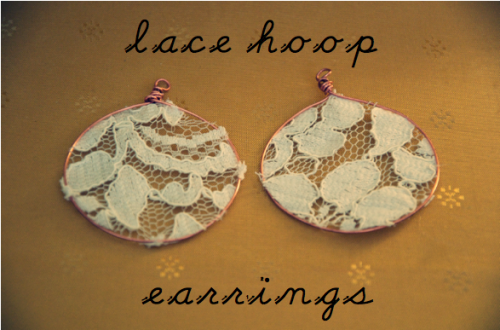 scissorsandthread:  DIY Lace Hoop Earrings | The Perfect Pear These are hoops are made from scratch from pink wire and lace, but if you're not sure you can wrap the hoops perfectly you can always use a pair of hoops you already have or buy a cheapo pair to update. These are super pretty and perfect for the upcoming Summer weather!