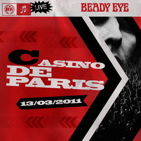DOWNLOAD AUDIO  RIPP: Casino de Paris, France, 13-03-11(Different Gear, Still Speeding, Japanese Bonus DVD Audio) Download01  Four Letter Word02  Beatles and Stones03  Millionaire04  The Roller05  Wind Up Dream06  Bring the Light07  Standing on the Edge of the Noise08  Kill For A Dream09  Three Ring Circus10  Man of Misery11  The Morning Son12  Sons of the StageThanks to Dan (Shakeyourragdoll) on Live4ever who has ripped the audio from the bonus DVD which comes with the Japanese reissue of Different Gear, Still Speeding for the current tour. Highlights of the gig at the Casino de Paris in France on the 13th March 2011. The sound is fantastic and Liam is sounding great, which you would expect for early in the tour and of course with the gig being put out by the band. Just a shame Wigwam wasn't played at the start of the tour. If you like the sound of this then support the band by ordering the special edition CD/DVD from CDJapan here. Artwork was originally designed and uploaded by Captain Crunch, also on Live4ever. Thanks @ Beady Eye Records