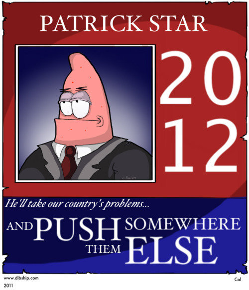 knowyourmeme:  Already stressed over who to vote for next fall? Patrick Star has the easiest way to solve all of the countries problems! KYMdb - Push It Somewhere Else Patrick